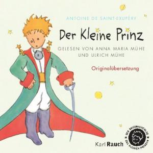 Der Kleine Prinz. Erzählt von Ulrich Mühe und Anna Maria Mühe