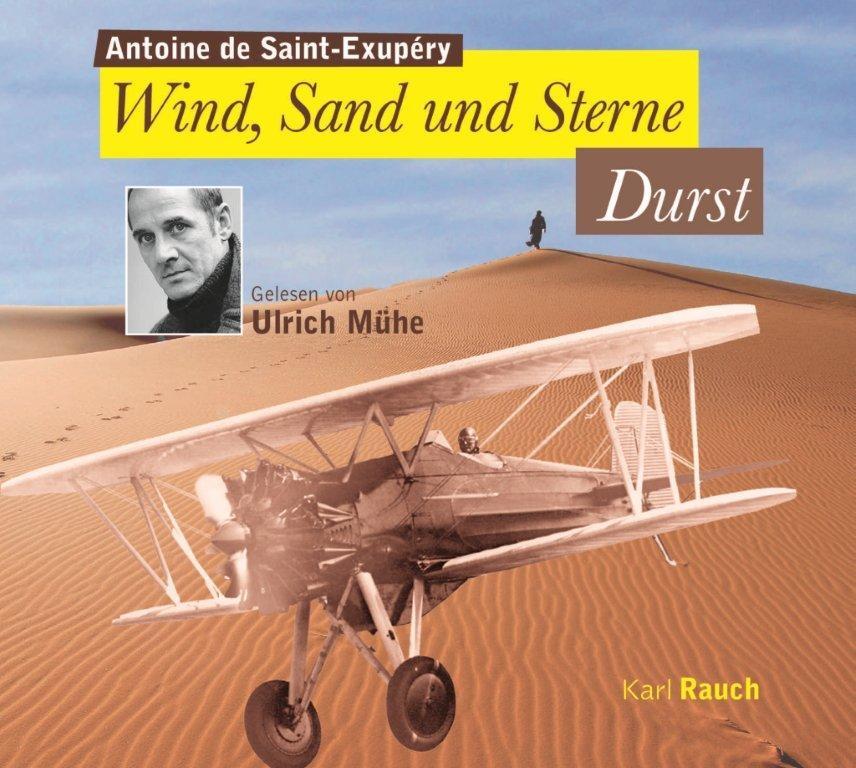 Wind, Sand und Sterne - Durst. Gelesen von Ulrich Mühe