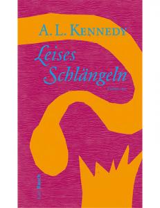 A. L. Kennedy Leises Schlängeln